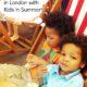 London-Kids-Summer-Guide