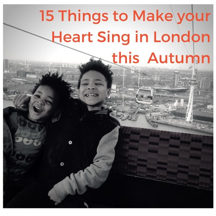 15 Things to make your heart SING in London this Autumn