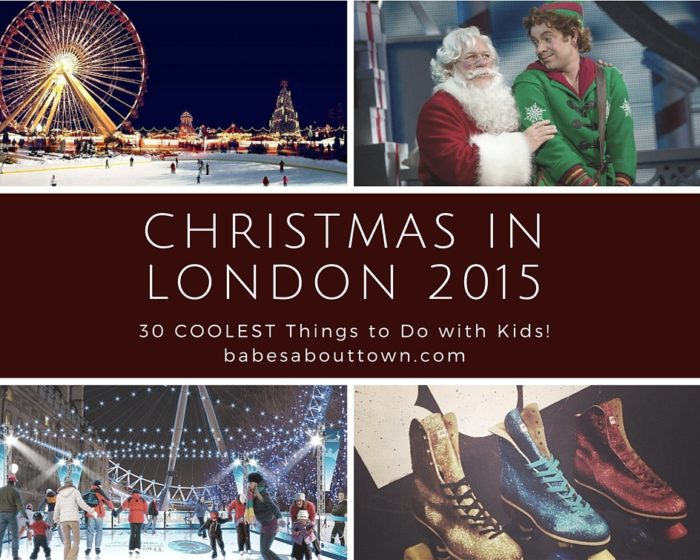 Christmas in London 2015: 30 COOLEST Things to Do with Kids!