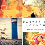 Easter Holidays in London: 30 COOLEST THINGS TO DO