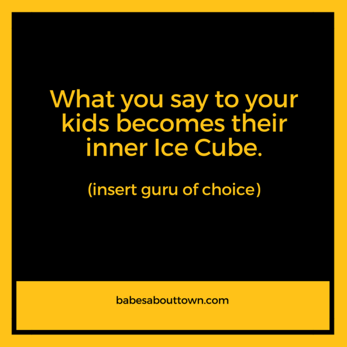 What you say to your kids