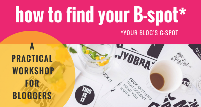 Blogging Workshop: How to Find Your B-Spot