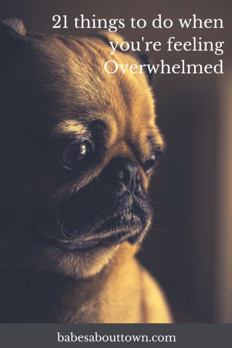21 Things to Do when You're Feeling Overwhelmed