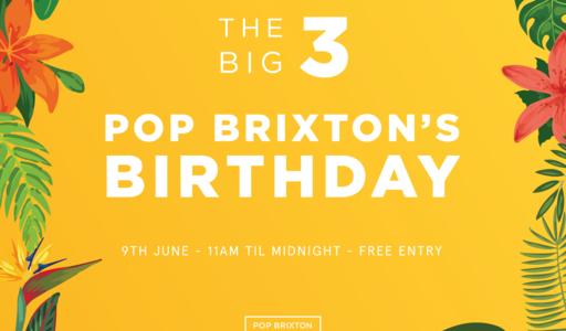Pop Brixton 3rd Birthday
