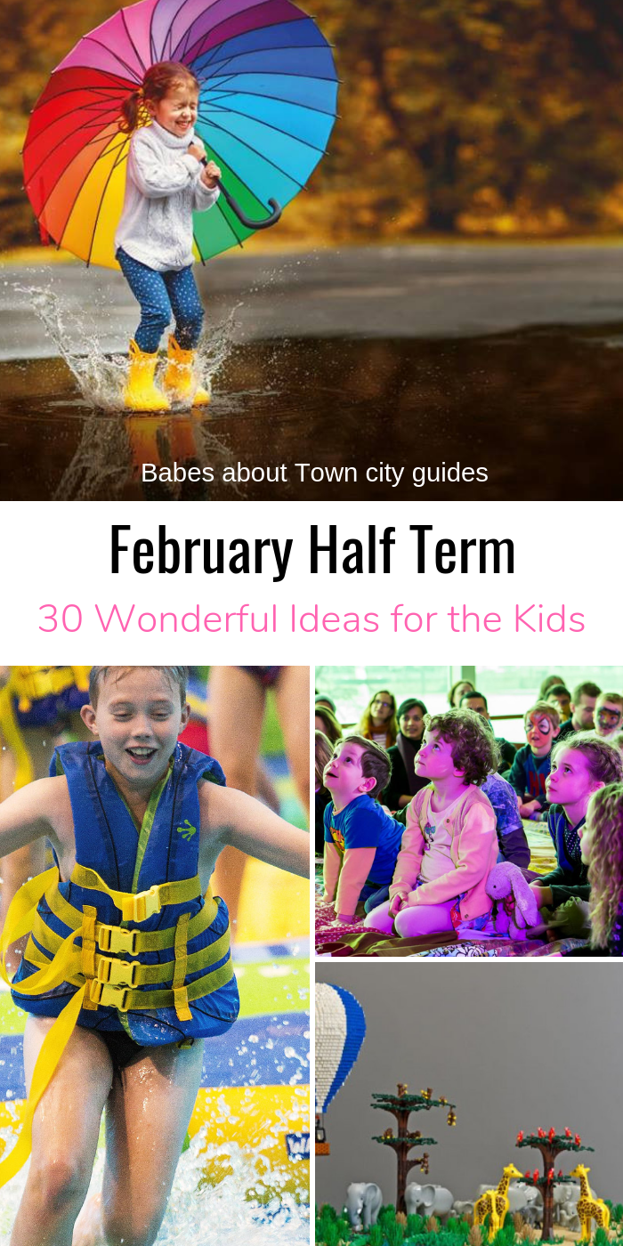 February Half Term Holiday Guide 2019