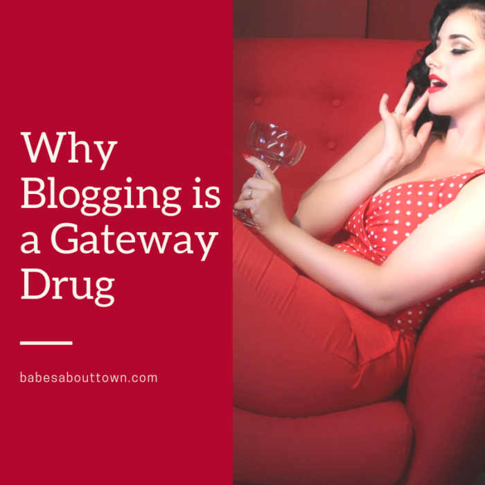 Why blogging is a gateway drug