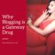 Why blogging is a gateway drug