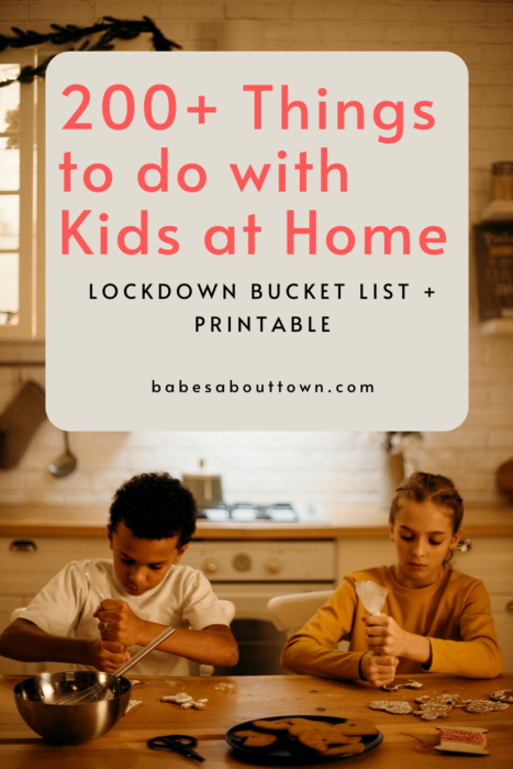 200+ Things to do with Kids at Home